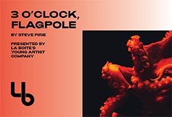 3 O'Clock, Flagpole