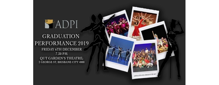 ADPI Graduation Performance 2019 - QUT Gardens Theatre - Tickets