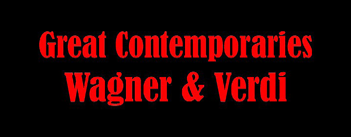 Great Contemporaries - Wagner & Verdi - Ian Hanger Recital Hall - Tickets
