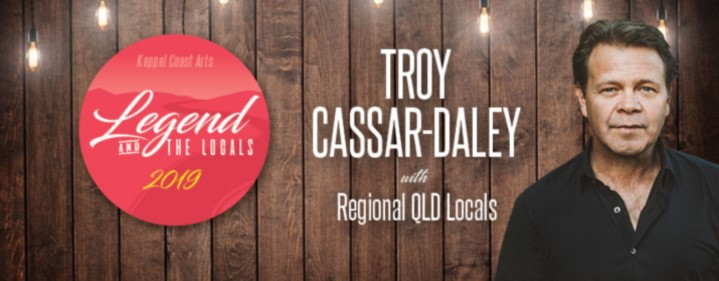 LEGEND & THE LOCALS ft. Troy Cassar-Daley - Gympie Civic Centre, Gympie - Tickets