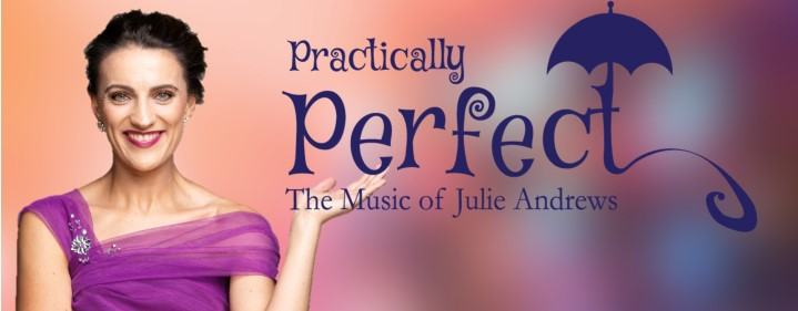 Practically Perfect - The Music of Julie Andrews - Gympie Civic Centre, Gympie - Tickets