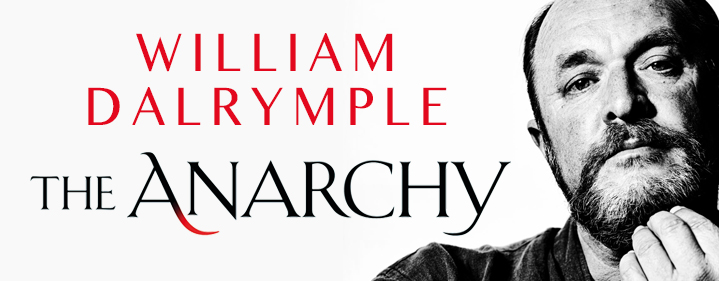 The Anarchy: The Relentless Rise of the East India Company - William Dalrymple - Conservatorium Theatre, Queensland Conservatorium Griffith University - Tickets