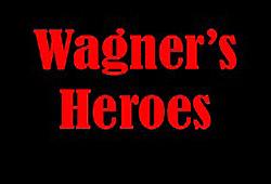 Wagner's Heroes