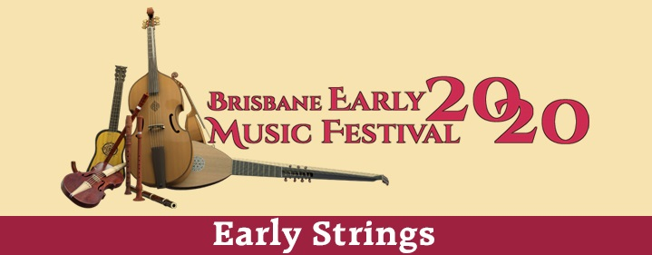 EARLY STRINGS - Brisbane Early Music Festival - Queensland Conservatorium, Griffith University - Tickets
