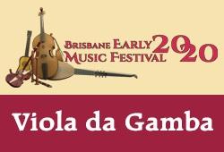 VIOLA DA GAMBA - Brisbane Early Music Festival
