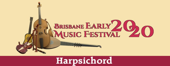 HARPSICHORD FOR PIANISTS - Brisbane Early Music Festival - Queensland Conservatorium, Griffith University - Tickets