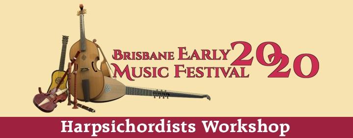 HARPSICHORDIST'S WORKSHOP - Brisbane Early Music Festival - Queensland Conservatorium, Griffith University - Tickets