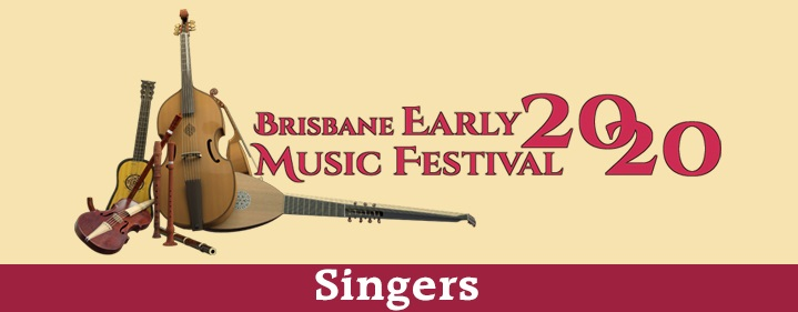 SINGERS - Brisbane Early Music Festival - Queensland Conservatorium, Griffith University - Tickets