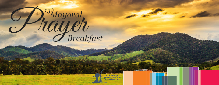Mayoral Prayer Breakfast - 77 Exhibition Road Gympie Qld 4570 - Tickets