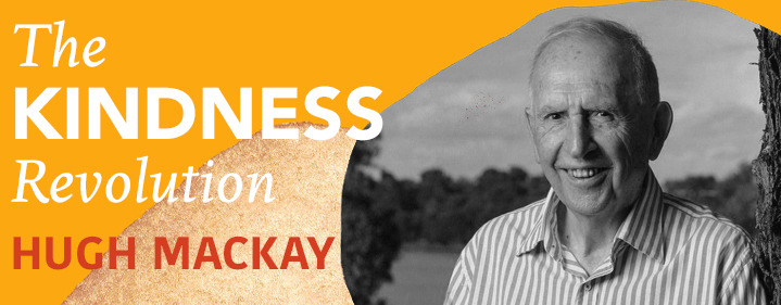 The Kindness Revolution: Hugh Mackay in conversation with Sarah Kanowski - Auditorium 1, State Library of Queensland - Tickets