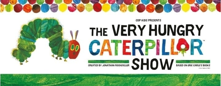 The Very Hungry Caterpillar Show  - QUT Gardens Theatre - Tickets
